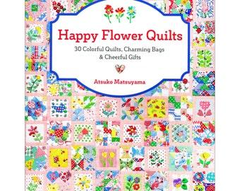 Happy Flower Quilts by Atsuko Matsuyama