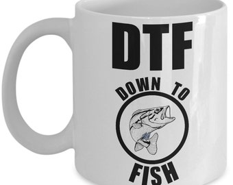 Funny Fishing Mug - DTF Down To Fish - Fisherman Gift
