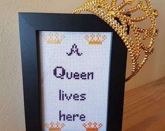 A Queen Lives Here framed cross stitch