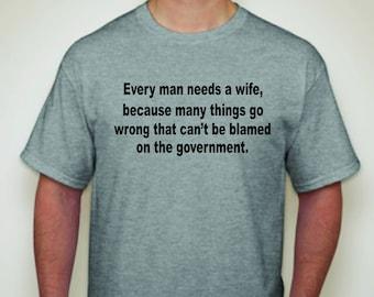 Every man needs a wife T-shirt