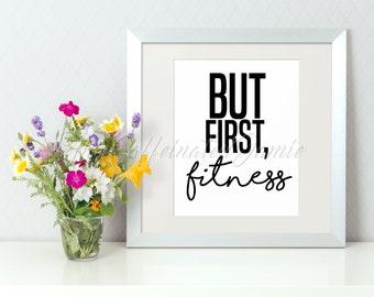 But First, Fitness Digital Print
