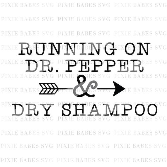 Running On Dr. Pepper & Dry Shampoo SVG, Diet Coke Svg