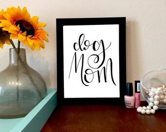 Dog Mom Print