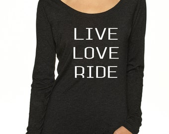 Live Love Ride Sleeve Swoop Neck Tri-blend material Horse Shirt.  Great for Fall Stable shirt/ Horse Show Shirt or Horseback Riding