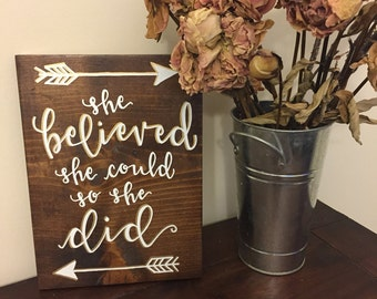She Believed She Could So She Did | Wooden Sign