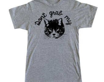 Don't Grab My Pussy Cat Kitten Kitty t-shirt feminist shirts feminism shirt tumblr shirt gender woman women end rape culture trump sucks