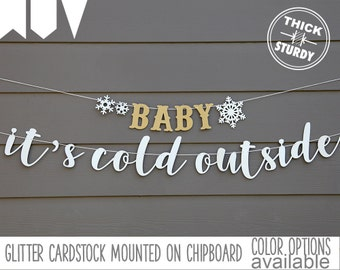 BABY it's cold outside banner, with snowflakes, winter baby shower, wedding decor, glitter party decorations, cursive banner
