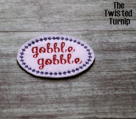 Cute Fall Thanksgiving Turkey Day Gobble Gobble Felty Feltie Felt Embroidery Design Instant Download 5x7 Hoop