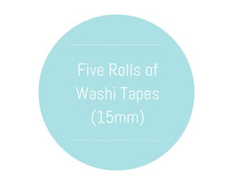 Five Rolls of 15mm Washi Tapes of Your Choice