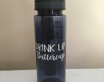 "Water bottle, ""Drink up Buttercup"" bottle, sarcasm bottle, water level indicator, bpa free"