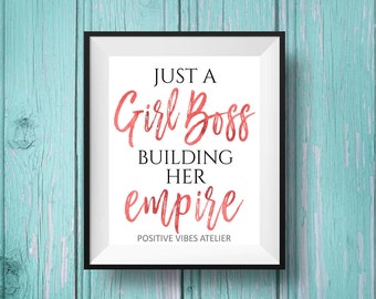 Just A Girl Boss Building Her Empire, Feminism Quotes, Printable Wall Quote, Women Empowerment, Wall Poster, Digital Prints, Home Decor