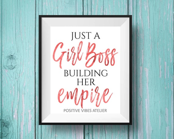 Just A Girl Boss Building Her Empire Feminism Quotes