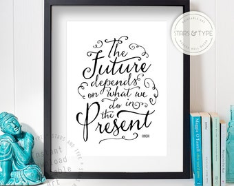 The Future Depends On What We Do In The Present, Gandhi Quote, Printable Wall Art, Inspirational Modern Black and White Digital Typography