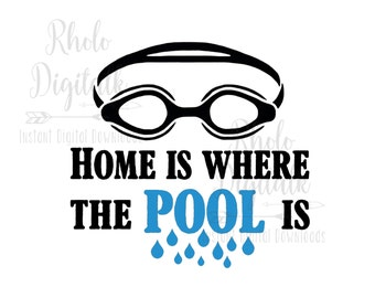 Home is where the pool is-Instant Digital Download