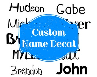 Custom Name Decal, Vinyl Decal, Personalized Sticker, Custom Decal, Yeti Decal, Create Your Own Decal