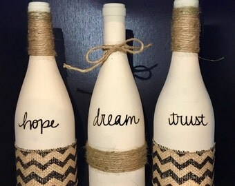 Hope Dream Trust- Wine Bottle Home Decor- Wine Bottle Set