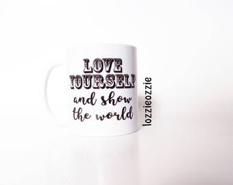 Love yourself and show the world mug. Self belief, uplifting, motivational pick me up gift.Burlesque,pole,exotic,ballroom,salsa dancer