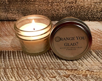 Orange You Glad? Citrus Scented Soy Candle. 4 oz soy candle