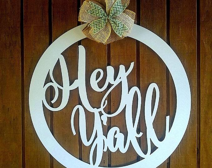 Hey Yall Door Hanger, Hey Yall Sign, Hey Yall Wreath, Southern Door Hanger, Southern Wreath, Southern Designs, Southern Sign, Southern Decor