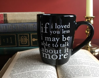 If I loved you less Jane Austen Emma Quote Mug - Black 12oz