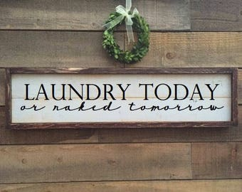 Laundry today or naked tomorrow, vintage Home Decor