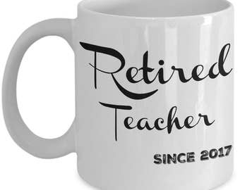 Teacher Retirement Gifts for Women, Men, Coworkers - Retired Teacher Since 2017 Coffee Mug - Mugs Best Gift Ideas for Coffee & Tea Lovers