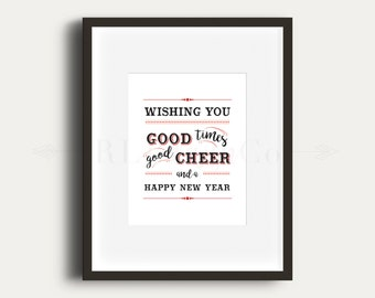 Wishing You Good Times Good Cheer and a Happy New Year - Holiday Printable
