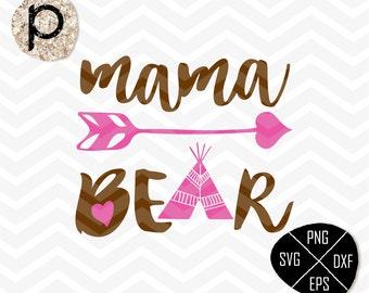 Mama Bear SVG*Mama Bear Tribe SVG*Tee pee Arrow svg*Mom SVG*Mama Bear Tribe Clipart,svg,eps,dxf,png*Cutting Files*Cricut Silhouette*SureCut