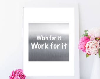 Wish for it, work for it. Gold foil print