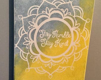 Stay Humble Stay Kind Handpainted Canvas