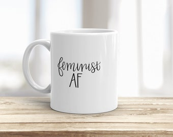 Feminist AF Mug - Proceeds Donated!