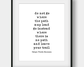 65% OFF Do Not Go Where The Path May Lead Go Instead Where There is No Path, Ralph Waldo Emerson Quote, Motivational Quote, Printable Art