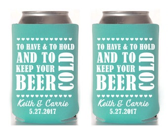 To Have and To Hold Can Coolers,Drink Cold,Beer Cold,Can Coolers,Wedding,Weddings,Wedding Coolers,Wedding Can Coolers,Favors,Wedding Gifts,