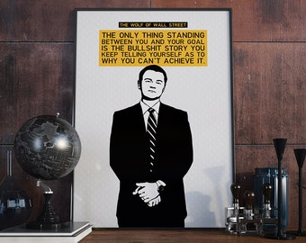Only Thing Standing Between You and Your Goal - Poster, Jordan Belfort, Wolf of Wall Street, Motivational, Quote