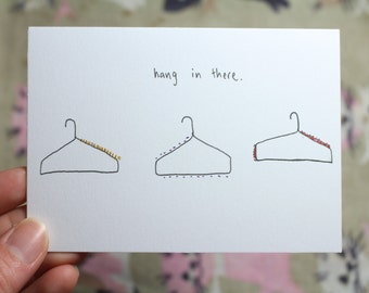 Hang In There --- Hand drawn, original, blank card