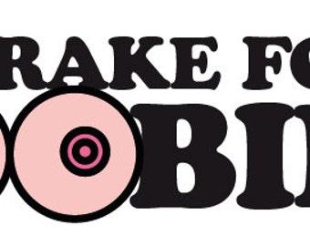 I brake for BOOBIES!