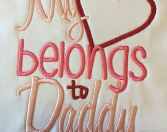 Valentines Shirts, Heart belongs to daddy shirt, Love my daddy shirt, Childs shirt, Childs T shirt,