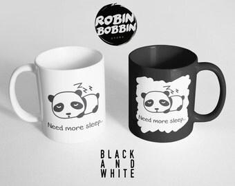 Need More Sleep Cute Panda,Boyfriend and Girlfriend Gift, Anniversary Gift, Valentines Gift for Husband and Wife, Gift Mug, Black and White