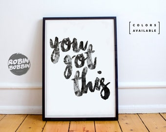 You Got This - Posters With Love - Wall Decor - Minimal Art - Home Decor - Valentines Gift - Anniversary Gift