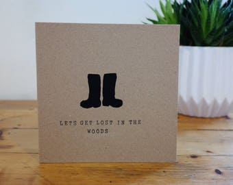 Let's get lost in the woods- greeting card. Hand-stamped, recycled kraft card, with wellie boot design.