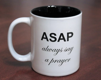 ASAP always say a prayer coffee mug, Coffee Cup, Engraved Coffee cup, Personalized Ceramic cup, Engraved Mug, Prayer coffee mug