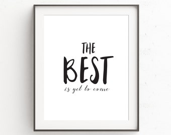 Best is yet to Come Printable, New Years Digital Download, Motivational Wall Art, Inspirational Home Decor, Quote Print