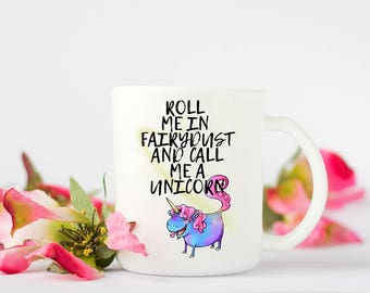 Unicorn coffee mug, Unicorn Mug, funny unicorn quote. Ideal gift, for the unicorn lover.