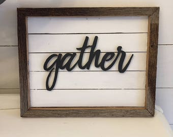 Shiplap gather sign made from old barn wood