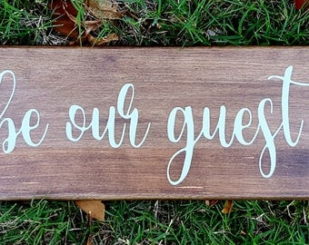 Be Our Guest - Wooden Sign, Signs for the Home