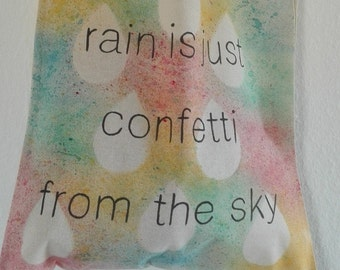 """Jute bag """"rain is just confetti from the sky"""", multi colored, hand painted"""