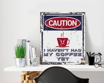 Caution, haven't had my coffee, Bizarre sign, Coffee sign, Metal sign, Garage signage, Metal sign in a cafe, Metal sign in the bar