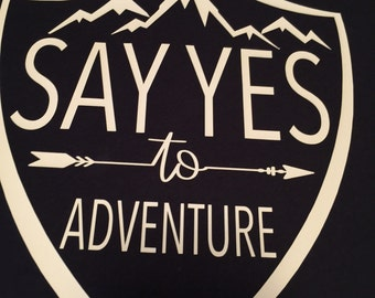 Say yes to adventure Shirt