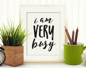 I am Very Busy Printable, Office Art,  Printable Art, Wall Décor, Printable Quote, Printable