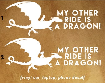 My Other Ride is a DRAGON! - car, laptop, phone decal - Dragon Fans!